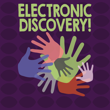 Writing note showing Electronic Discovery. Business concept for discovery in legal proceedings such as litigation Hand Marks of Different Sizes for Teamwork and Creativity
