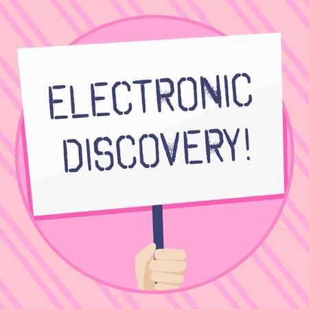 Text sign showing Electronic Discovery. Business photo showcasing discovery in legal proceedings such as litigation Hand Holding Blank White Placard Supported by Handle for Social Awareness