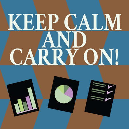 Word writing text Keep Calm And Carry On. Business photo showcasing slogan calling for persistence face of challenge Presentation of Bar, Data and Pie Chart Diagram Graph Each on White Paper