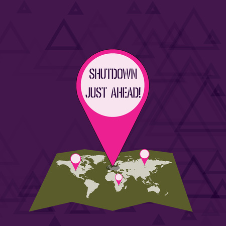 Writing note showing Shutdown Just Ahead. Business concept for closing factory business either short time or forever Colorful Location Pin Pointing to Area or GPS Address on Map