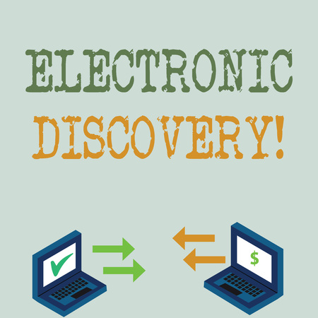 Conceptual hand writing showing Electronic Discovery. Concept meaning discovery in legal proceedings such as litigation Arrow Icons Between Two Laptop Currency Sign and Check Icons