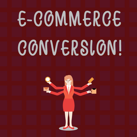 Text sign showing E Commerce Conversion. Business photo showcasing the way to measure success of your online store Businesswoman with Four Arms Extending Sideways Holding Workers Needed Item