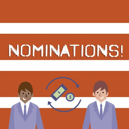 Text sign showing Nominations. Business photo text action of nominating or state being nominated for prize Money in Dollar Currency Sign Inside Rotating Arrows Between Two Businessmen