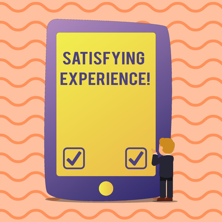 Conceptual hand writing showing Satisfying Experience. Concept meaning making you feel pleased and fulfilling experience Businessman Standing and Gesturing on Screen Tablet Device