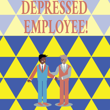 Text sign showing Depressed Employee. Business photo showcasing worker in a state of general unhappiness or despondency Two Businessmen Standing, Smiling and Greeting each other by Handshaking