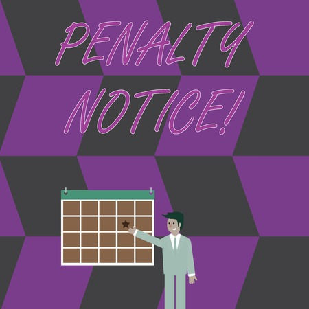Conceptual hand writing showing Penalty Notice. Concept meaning the immediate fine given to showing for minor offences Businessman Smiling and Pointing Calendar with Star on Wall