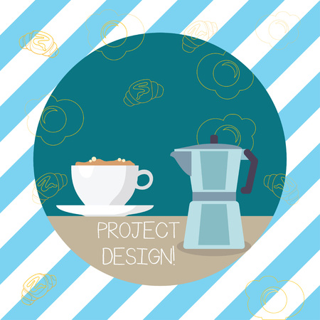 Photo pour Writing note showing Project Design. Business concept for process of creating or improving a product for clients needs Cup of Beverage and Kettle with Drawing of Croissant and Egg - image libre de droit
