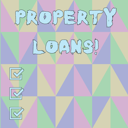 Handwriting text Property Loans. Conceptual photo a loan used to buy land or buildings and infrastructures Obtuse Triangle Shape Forming Blurry Mosaic and Stained Glass Pattern Style