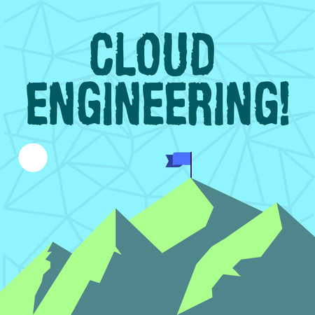 Writing note showing Cloud Engineering. Business concept for application of engineering disciplines to cloud computing Mountains with Shadow Indicating Time of Day and Flag Banner