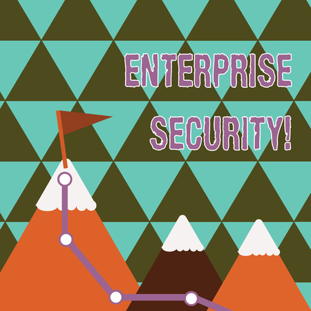 Writing note showing Enterprise Security. Business concept for decreasing the risk of unauthorized access to data Three Mountains with Hiking Trail and White Snowy Top with Flag