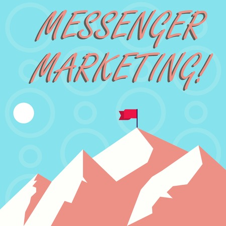 Conceptual hand writing showing Messenger Marketing. Concept meaning act of marketing to your customers using a messaging app Mountains with Shadow Indicating Time of Day and Flag Banner