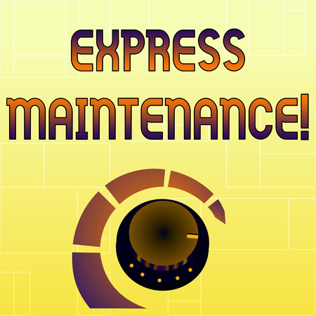 Handwriting text Express Maintenance. Conceptual photo damage is immediately debited to repairs and maintenance Volume Control Metal Knob with Marker Line and Colorful Loudness Indicator