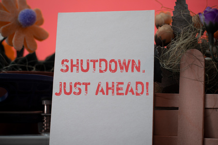 Word writing text Shutdown Just Ahead. Business photo showcasing closing factory business either short time or forever