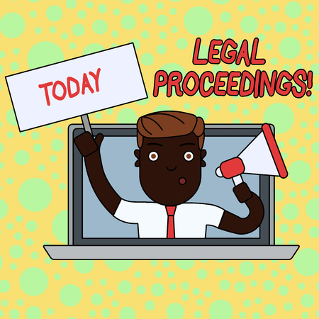 Writing note showing Legal Proceedings. Business concept for procedure instituted in a court of law to acquire benefit Man Speaking Through Laptop into Megaphone Plate with Handle