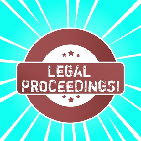 Handwriting text writing Legal Proceedings. Conceptual photo procedure instituted in a court of law to acquire benefit Colored Round Shape Label Badge Stars Blank Rectangular Text Box Award