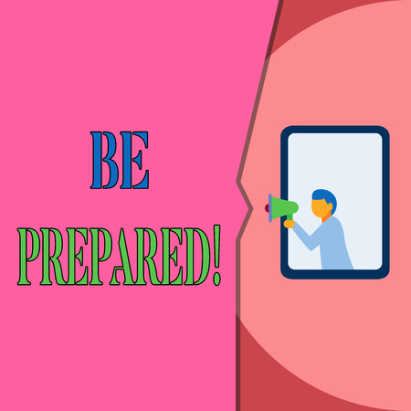 Word writing text Be Prepared. Business photo showcasing try be always ready to do or deal with something Isolated geometrical background man chest holding megaphone speech bubble