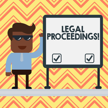 Word writing text Legal Proceedings. Business photo showcasing procedure instituted in a court of law to acquire benefit Businessman Office Worker Sunglasses Blank Whiteboard Meeting Presentation