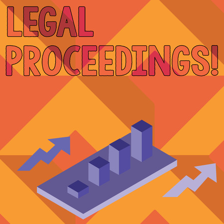 Writing note showing Legal Proceedings. Business concept for procedure instituted in a court of law to acquire benefit Clustered 3D Bar Chart Graph in Perspective with Two Arrows