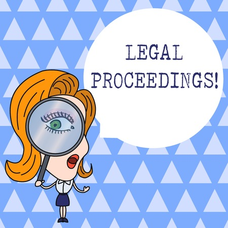 Text sign showing Legal Proceedings. Business photo showcasing procedure instituted in a court of law to acquire benefit Woman Looking Trough Magnifying Glass Big Eye Blank Round Speech Bubble