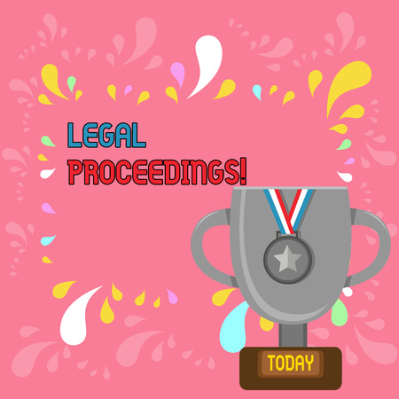 Word writing text Legal Proceedings. Business photo showcasing procedure instituted in a court of law to acquire benefit Trophy Cup on Pedestal with Plaque Decorated by Medal with Striped Ribbon