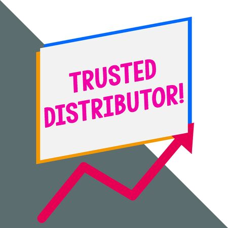 Conceptual hand writing showing Trusted Distributor. Concept meaning Authorized Supplier Credible Wholesale Representative Blank rectangle above another arrow zigzag upwards sale