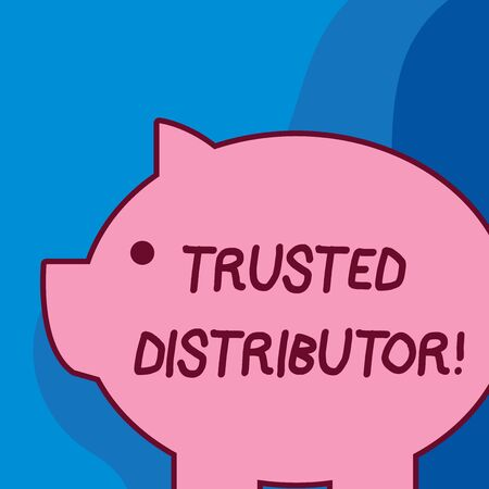 Conceptual hand writing showing Trusted Distributor. Concept meaning Authorized Supplier Credible Wholesale Representative Fat huge pink pig plump like piggy bank with ear and small eye