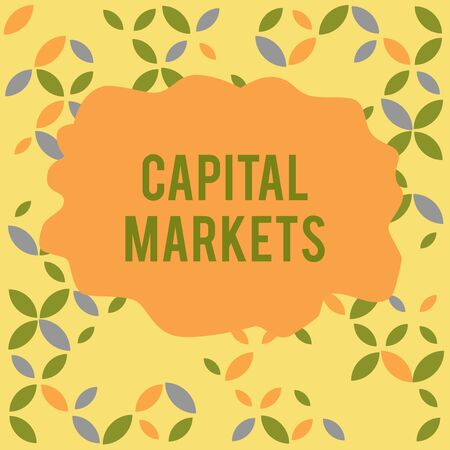 Conceptual hand writing showing Capital Markets. Concept meaning Allow businesses to raise funds by providing market security Seamless Summer Autumn Leaf Texture Multicolored Pattern