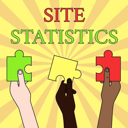 Writing note showing Site Statistics. Business concept for measurement of behavior of visitors to certain website Three Colored Empty Jigsaw Puzzle Pieces Held in Different People Hands