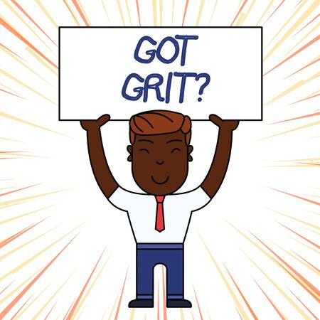 Photo pour Conceptual hand writing showing Got Grit Question. Concept meaning A hardwork with perseverance towards the desired goal Smily Man Standing Holding Placard Overhead with Both Hands - image libre de droit