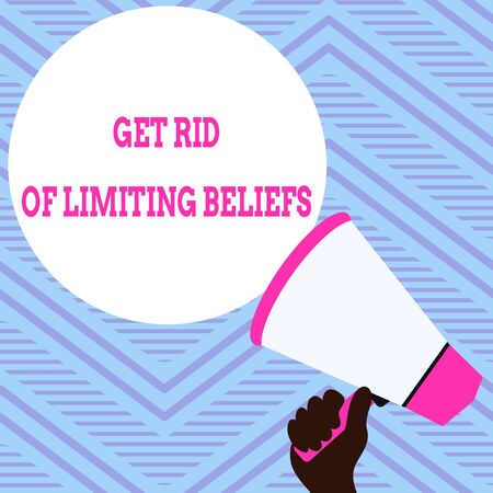 Text sign showing Get Rid Of Limiting Beliefs. Business photo showcasing remove negative beliefs and think positively Hand Holding Loudhailer Empty Round Speech Text Balloon Announcement New