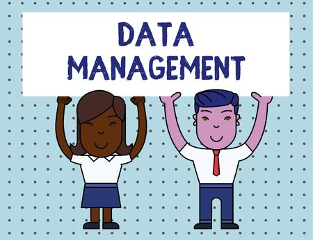 Conceptual hand writing showing Data Management. Concept meaning The practice of organizing and maintaining data processes Two Smiling People Holding Poster Board Overhead with Hands