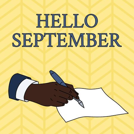 Word writing text Hello September. Business photo showcasing Eagerly wanting a warm welcome to the month of September Male Hand Formal Suit Holding Ballpoint Pen Blank Piece of Paper Writing