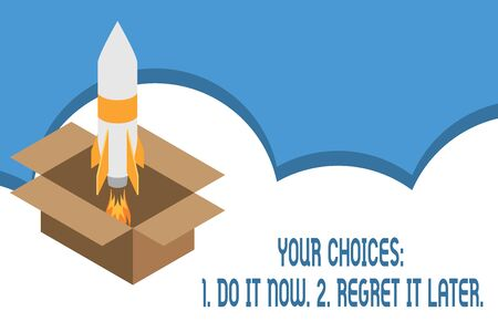 Photo for Writing note showing Your Choices 1 Do It Now 2 Regret It Later. Business concept for Think first before deciding Fire launching rocket carton box. Starting up project. Fuel inspiration - Royalty Free Image