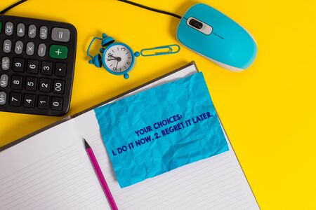 Photo pour Writing note showing Your Choices 1 Do It Now 2 Regret It Later. Business concept for Think first before deciding Notebook calculator mouse pencil alarm clock sheet color background - image libre de droit