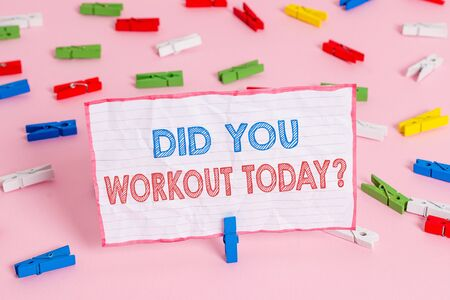 Foto de Text sign showing Did You Workout Today. Business photo text asking if made session physical exercise Colored clothespin papers empty reminder pink floor background office pin - Imagen libre de derechos