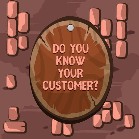 Photo for Word writing text Do You Know Your Customer Question. Business photo showcasing service identify clients with relevant information Oval plank rounded pinned wooden board circle shaped wood nailed background - Royalty Free Image