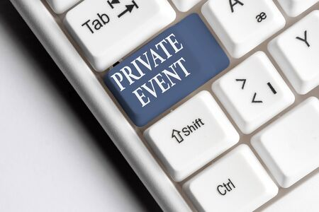 Text sign showing Private Event. Business photo text Exclusive Reservations RSVP Invitational Seated White pc keyboard with empty note paper above white background key copy space