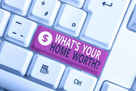 Foto für Writing note showing What S Your Home Worth Question. Business concept for Value of a house Property Cost Price Rate White pc keyboard with note paper above the white background - Lizenzfreies Bild