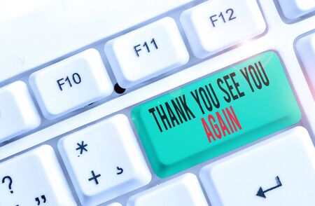 Photo pour Text sign showing Thank You See You Again. Business photo text Appreciation Gratitude Thanks I will be back soon White pc keyboard with empty note paper above white background key copy space - image libre de droit