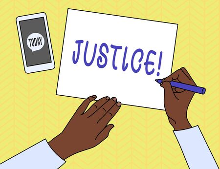 Conceptual hand writing showing Justice. Concept meaning impartial adjustment of conflicting claims or assignments Top View Man Writing Paper Pen Smartphone Message Icon