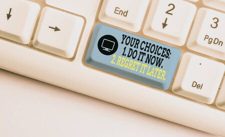 Photo for Handwriting text writing Your Choices 1 Do It Now 2 Regret It Later. Conceptual photo Think first before deciding White pc keyboard with empty note paper above white background key copy space - Royalty Free Image