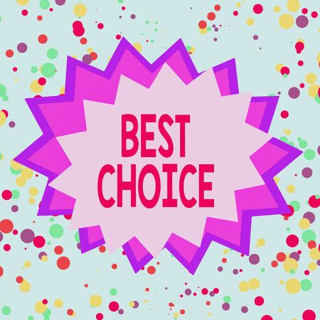 Text sign showing Best Choice. Business photo showcasing of the highest quality or being the most suitable and pleasing Asymmetrical uneven shaped format pattern object outline multicolour design