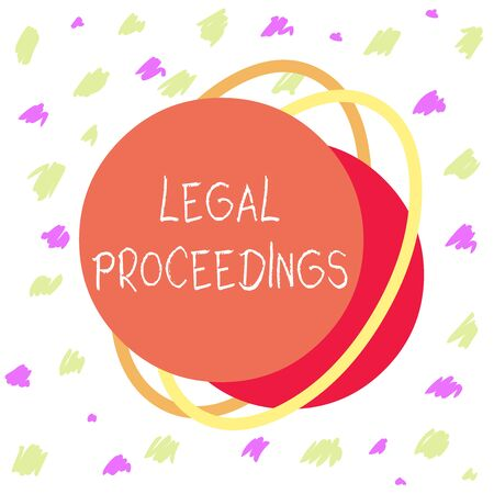 Word writing text Legal Proceedings. Business photo showcasing procedure instituted in a court of law to acquire benefit Asymmetrical uneven shaped format pattern object outline multicolour design