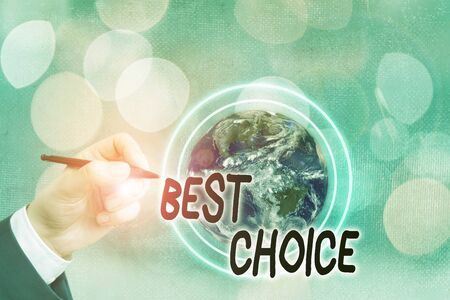 Conceptual hand writing showing Best Choice. Concept meaning of the highest quality or being the most suitable and pleasing