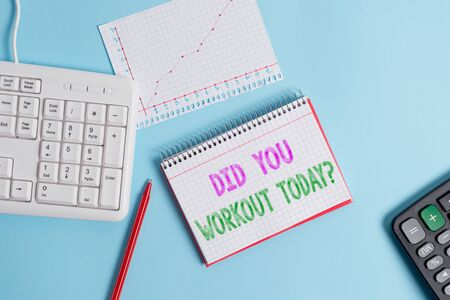 Foto de Text sign showing Did You Workout Today. Business photo text asking if made session physical exercise Paper blue desk computer keyboard office study notebook chart numbers memo - Imagen libre de derechos