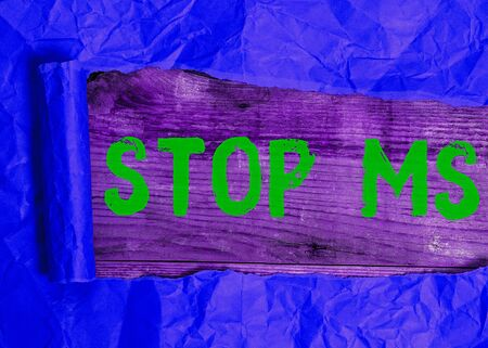 Text sign showing Stop Ms. Business photo showcasing treat the condition that can affect the brain and spinal cord
