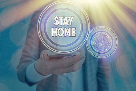 Text sign showing Stay Home. Business photo showcasing not go out for an activity and stay inside the house or home