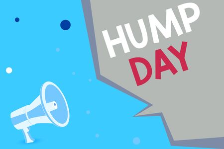 Photo for Conceptual hand writing showing Hump Day. Concept meaning climbing a proverbial hill to get through a tough week Wednesday Megaphone Loudspeaker and Geometric shape Half Speech Bubble - Royalty Free Image