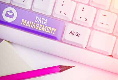 Handwriting text Data Management. Conceptual photo The practice of organizing and maintaining data processes