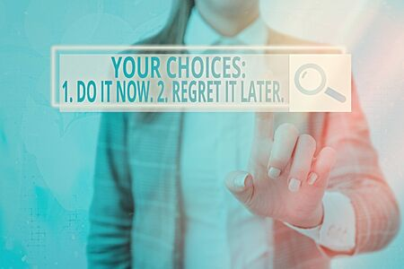 Photo for Text sign showing Your Choices 1 Do It Now 2 Regret It Later. Business photo showcasing Think first before deciding - Royalty Free Image